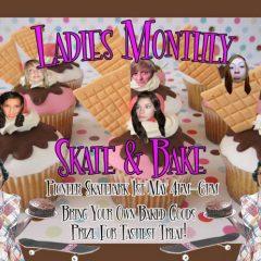 Ladies Monthly: Skate & Bake