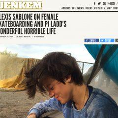 Jenkem | Alexis Sablone on Female Skateboarding & PJ Ladd's Wonderful Horrible Life