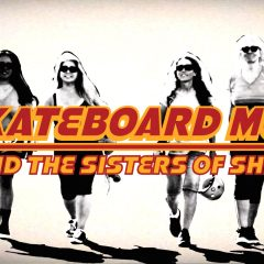 Skateboard Mom and The Sisters of Shred