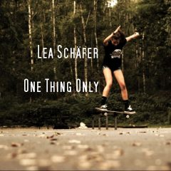 Lea Schäfer – One Thing Only